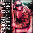 I'll House You (feat. San D. Tropez)/Rob Nunjes