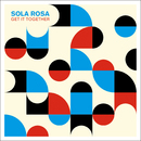 Get It Together/Sola Rosa