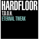 T.D.O.H / Eternal Tweak/Hardfloor