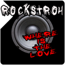 Where Is the Love/Rockstroh