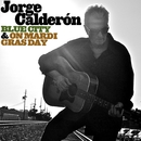 Blue City & On Mardi Gras Day/Jorge Calderon