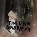 Goldrausch/Tom Liwa