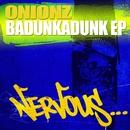Badunkadunk EP/Onionz