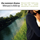 February's Child EP/The Summer Drama