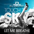 Touch The Sky / Let Me Breathe/DJ Decron Meets Stephanie Kay