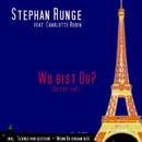 Wo bist Du? [Où est-tu?] (feat. Charlotte Robin)/Stephan Runge