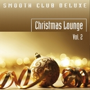 Christmas Lounge (Vol. 2)/Smooth Club Deluxe