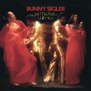 Let Me Party With You/Bunny Sigler