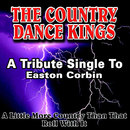 A Tribute Single to Easton Corbin/The Country Dance Kings