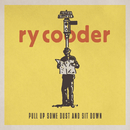 Pull Up Some Dust and Sit Down/Ry Cooder