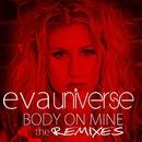 Body on Mine (The Remixes)/Eva Universe