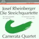 Josef Rheinberger: Streichquartette/Camerata Quartett