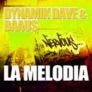 La Melodia/Dynamik Dave & BaAus