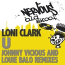 U - Johnny Vicious Remixes/Loni Clark