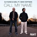 Call My Name (feat. Mani Hoffman)/Dj Fudge & Ezel