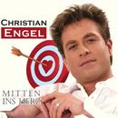 Mitten ins Herz/Christian Engel