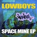 Space Mine EP/Lowboys