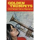 Golden Trumpets/Gino Mariano mit seiner goldenen Trompete