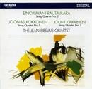 Rautavaara / Kokkonen / Kaipainen : String Quartets/The Jean Sibelius Quartet