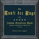 Johann Sebastian Bach: Die Kunst der Fuge, BWV 1080 - BWV 668 - BWV 769 - BWV 1079/Alessio Corti