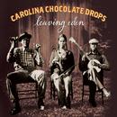 Leaving Eden (Deluxe Version)/Carolina Chocolate Drops