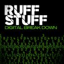 Digital Break Down/Ruff Stuff