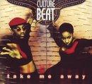 Take Me Away/Culture Beat