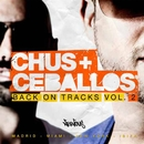 Back On Tracks Vol. 2/Chus & Ceballos