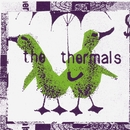 No Culture Icons/The Thermals