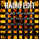 Glad You Came/Radio Edit