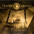 Illusions [Between Truth And Lie]/Haven Denied