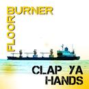 Clap Ya Hands/Floorburner