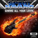 Gimme All Your Lovin'/Spirit Navaro