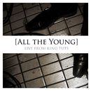 Live From King Tuts (EP)/All The Young