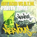 Party Time/Ant Acid vs B.T.W.