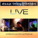 Live at Electronic Circus Festival/Deep Imagination