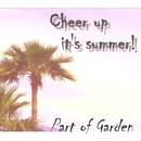 Cheer Up [It's Summer]/Part Of Garden