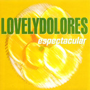Espectacular/Lovely Dolores