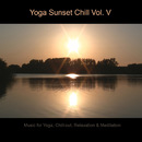 Yoga Sunset Chill - Music for Yoga, Chill-out, Relaxation & Meditation (Vol. V)/BMP-Music