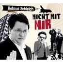 Nicht mit mir/Helmut Schleich