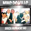 Amada Mia Amore Mio/Mike de Ville