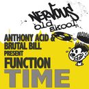 Time/Anthony Acid and Brutal Bill present Function