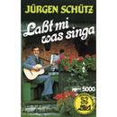 Lasst mi was singa/Jürgen Schütz, Herbert Ferstl