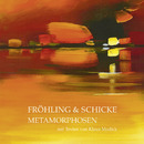 Metamorphosen/Fröhling & Schicke