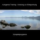 Autogenes Training - Anleitung zur Entspannung - Komplettprogramm/Bmp-Music