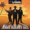 Magic Melody 2011/La Familia
