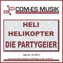 Heli Heli Helikopter/Die Partygeier