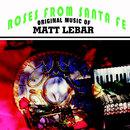 Roses from Santa Fe/Matt Lebar Ensemble