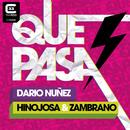 Que Pasa/Dario Nuñez, Hinojosa y Zambrano