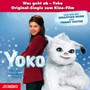 Was geht ab - Yoko (Die Original-Single zum Film)/Yoko